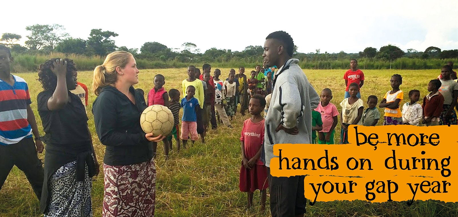 be more hands on during your gap year